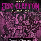 Various Artists: All Blues'd Up: Songs of Eric Clapton