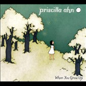 Priscilla Ahn: When You Grow Up [Digipak]