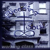 Bleeding Soul: Working Class Re-Run