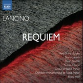 Thierry Lancino: Requiem (2009) / Grant Murphy, Gubisch, Skelton, Courjal