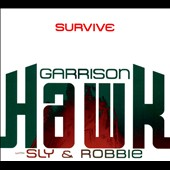 Garrison Hawk/Sly & Robbie: Survive