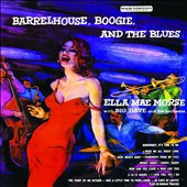 Ella Mae Morse: Barrelhouse, Boogie, And the Blues