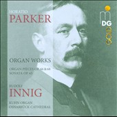 Horatio Parker: Organ Works / Rudolf Innig