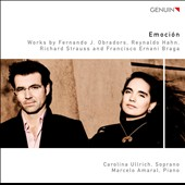 Emoci&#243;n - songs for voice & piano by Obradors, Hahn, Strauss and Braga / Carolina Ullrich, soprano; Marcelo Amaral, piano