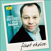 A Romantic Songbook - Songs by Loewe, Mendelssohn, Schubert and Schumann / Thomas Quasthoff, baritone; Justus Zeyen, piano