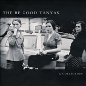 The Be Good Tanyas (Group): A Collection (2000-2012) [Digipak]
