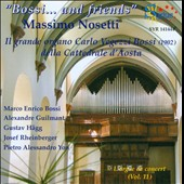 Bossi... and friends - Organ works by Bossi, Guilmant, H&auml;gg, Rheinberger & Yon / Massimo Nosetti: organ