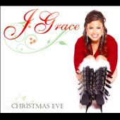 J. Grace: Christmas Eve [Digipak]