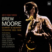 Brew Moore: West Coast Brew: Quartet & Quintet Sessions 1955-1958 *
