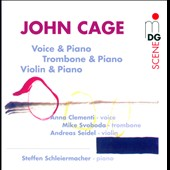 John Cage: Voice & Piano; Trombone & Piano; Violin & Piano / Anna Clementi, voice; Mike Svoboda, trombone; Andreas Seidel, violin