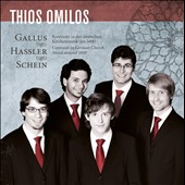 Contrasts in German Church Music around 1600: works by Gallus, Hassler, Schein / Thios Omilos