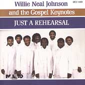 Willie Neal Johnson: Just a Rehearsal