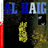 Al Haig: Jazz Will-O-the-Wisp