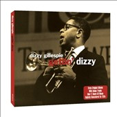 Dizzy Gillespie: Gettin' Dizzy: The High Flying Dizzy Gillespie