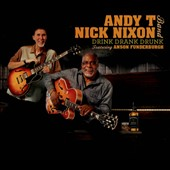 Andy T Band/Andy T-Nick Nixon Band: Drink Drank Drunk [Digipak]
