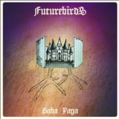 Futurebirds: Baba Yaga [Digipak]