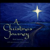Bob Somma: A Christmas Journey [Digipak]