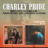 Charley Pride: There's a Little Bit of Hank in Me/Burgers and Fries/When I Stop Leaving (I'll Be Gone)
