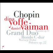 Chopin: Grand Duo; Rondo in C; Variations on Thomas Moor's Song for Piano 4-Hands; Andante Spianato, Op. 22; Mazurka, Op. 17 / Dina Yoffe and Daniel Vaiman, pianists