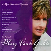 Mary Vande Guchte: May Favorite Hymns