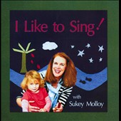 Sukey Molloy: I Like to Sing! *