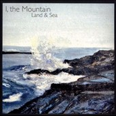 I the Mountain: Land & Sea