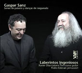 Gaspar Sanz (1640-1710): Palace Songs & Dances / Laberintos Ingeniosos; Xavier Díaz-Latorre: guitar; Pedro Estevan: percussion