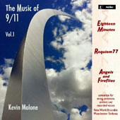 Kevin Malone: The Music of 9/11, Vol. 1 - Eighteen Minutes; Requiem 77; Angels and Fireflies