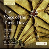 The Voice of the Turtle Dove - Sacred music by Sheppard, Davy, Mundy / The Sixteen