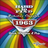 Various Artists: Hard To Find Jukebox Classics 1963: Rock, Rhythm & Pop