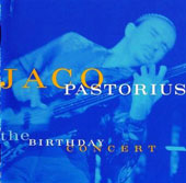 Jaco Pastorius: The Birthday Concert