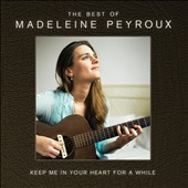 Madeleine Peyroux: Keep Me in Your Heart for a While: The Best of Madeleine Peyroux [Slipcase]
