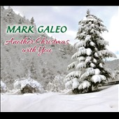 Mark Galeo: Another Christmas with You [Digipak]