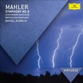 Mahler: Symphony No. 6 / Bavarian Radio SO; Kubelik