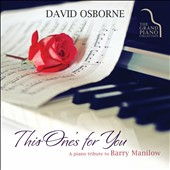 David Osborne: This One's For You: a Piano Tribute To Barry Manilow