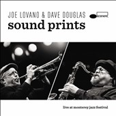 Joe Lovano/Sound Prints/Dave Douglas (Trumpet): Sound Prints: Live at Monterey Jazz Festival