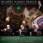 Randy Brecker/Bobby Shew: Trumpet Summit Prague: The Mendoza Arrangements