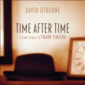 David Osborne: Time After Time: A Piano Tribute to Frank Sinatra
