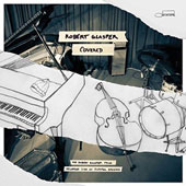 Robert Glasper (Piano): Covered: The Robert Glasper Trio Recorded Live at Capitol Studios *