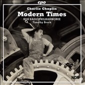 NDR Radio Philharmonic Orchestra (Hannover)/Timothy Brock: Charlie Chaplin: Modern Times