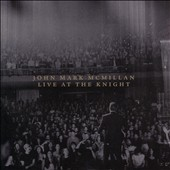 John Mark McMillan: Live at the Knight *