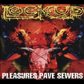 Lock Up: Pleasure Paves Sewers [Digipak]