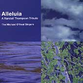 Alleluia- A Randall Thompson Tribute / The M. O'Neal Singers