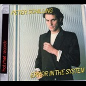Peter Schilling: Error in the System [Bonus Tracks]