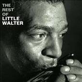 Little Walter: The Rest of Little Walter *