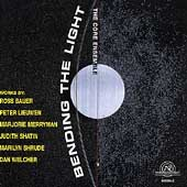 Bending the Light - Welcher, Schrude, et al / Core Ensemble