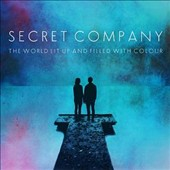 Secret Company: The  World Lit Up and Filled With Colour