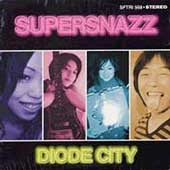 Supersnazz: Diode City
