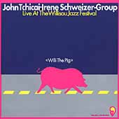 John Tchicai: Willi the Pig