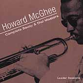 Howard McGhee: Complete Savoy & Dial Masters: Leader Sessions